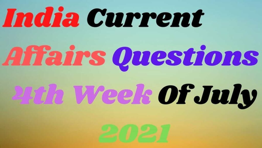 4th Week of July Current Affairs Gk in Hindi