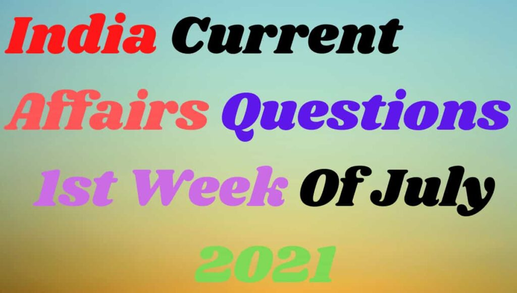 1st Week of July Current Affairs Gk in Hindi
