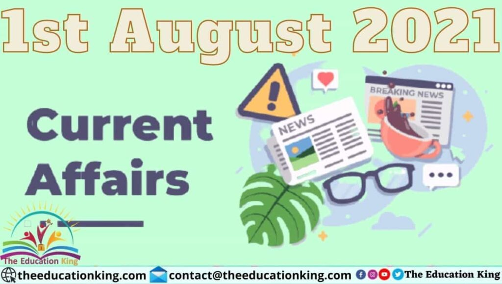 1 August 2021 Current Affairs