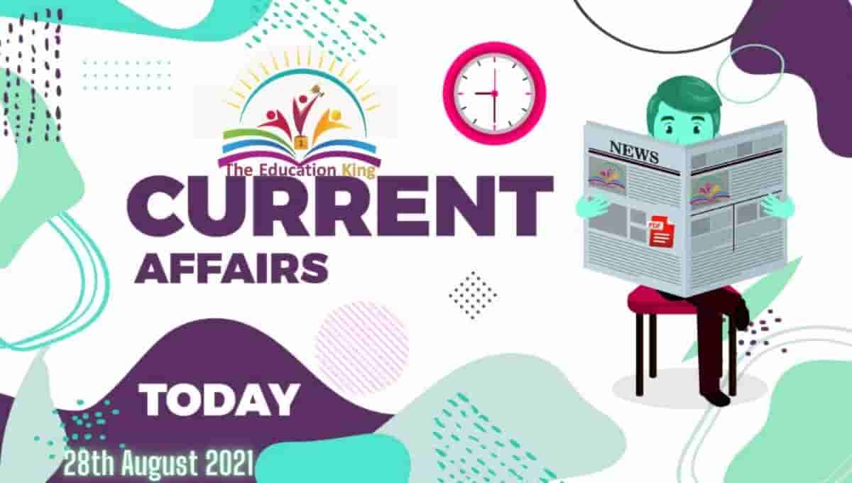 28 August 2021 Current Affairs