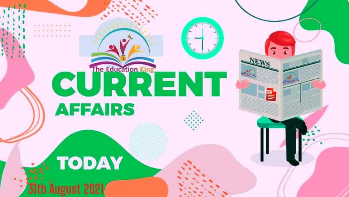 31 August 2021 Current Affairs