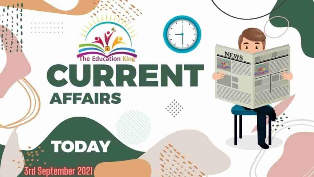 3 September 2021 Current Affairs